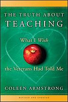 The truth about teaching : what I wish the veterans had told me