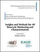 Insights and methods for 4D reservoir monitoring and characterization : 2005 Distinguished Instructor Short Course
