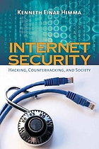 Internet security : hacking, counterhacking, and society