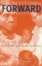 Stepping forward : Black women in Africa and the Americas