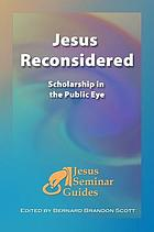Jesus reconsidered : scholarship in the public eye