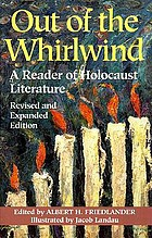 Out of the whirlwind : a reader of Holocaust literature