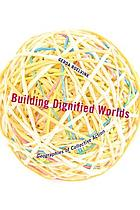Building dignified worlds : geographies of collective action