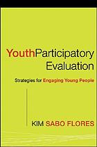 Youth participatory evaluation : strategies for engaging young people