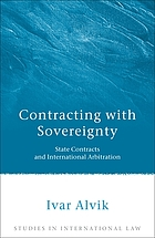 Contracting with sovereignty : state contracts and international arbitration
