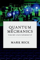 Quantum mechanics : theory and experiment