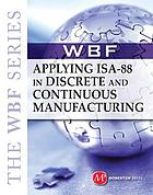 Applying ISA-88 in discrete and continuous manufacturing