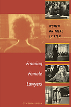 Framing female lawyers : women on trial in film