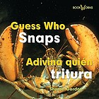 Guess who snaps = Adivina quién tritura