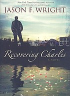 Recovering Charles : novel