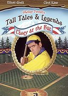Shelley Duvall's Tall tales & legends. / Casey at the bat