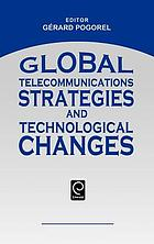 Global telecommunications strategies and technological changes