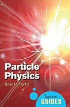 Particle physics : a beginner's guide