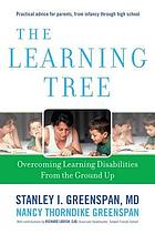 The learning tree : overcoming learning disabilities from the ground up