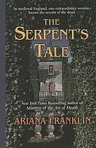 The serpent's tale : by Ariana Franklin.
