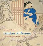 Gardens of pleasure : eroticism and art in China : works from the Bertholet Collection