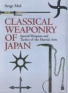 Classical weaponry of Japan : special weapons and tactics of the martial arts