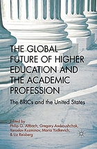 The global future of higher education and the academic profession : the BRICs and the United States