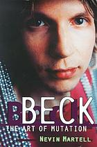 Beck : the art of mutation