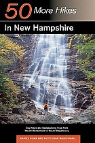 50 more hikes in New Hampshire : day hikes and backpacking trips from Mount Monadnock to Mount Magalloway