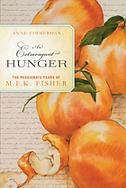 An extravagant hunger : the passionate years of M.F.K. Fisher