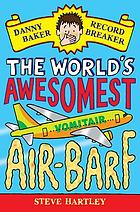 The world's awesomest air-barf