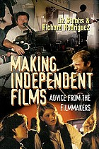 Making independent films : advice from the filmmakers