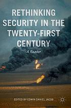 Rethinking security in the twenty-first century : a reader