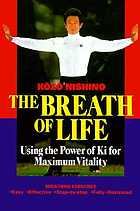 The breath of life : using the power of Ki for maximum vitality