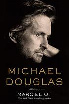 Michael Douglas : a biography