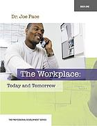 The workplace : today and tomorrow