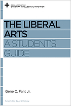 The liberal arts : a student's guide