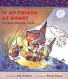 Is my friend at home? : Pueblo fireside tales