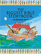 The biggest Bible storybook : 100 favourite stories