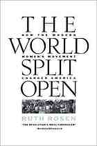 The world split open : how the modern women's movement changed America