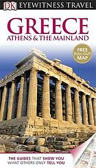 Greece : Athens & the mainland : [Eyewitness guides]