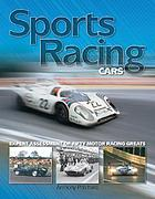 Sports racing cars : expert assessment of fifty motor racing greats