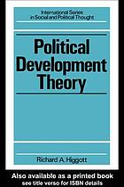 Political development theory : the contemporary debate