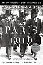 Paris 1919 : six months that changed the world