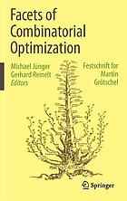 Facets of combinatorial optimization : Festschrift for Martin Grötschel