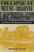 Collapse at Meuse-Argonne : the failure of the Missouri-Kansas Division