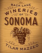 Back lane wineries of Sonoma County