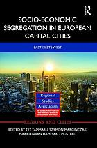 Socio-economic segregation in European capital cities : East meets West