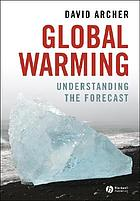 Global warming : understanding the forecast