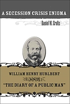 A secession crisis enigma : William Henry Hurlbert and