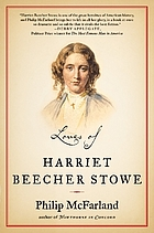 Loves of Harriet Beecher Stowe.