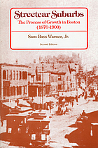 Streetcar suburbs : the process of growth in Boston, 1870-1900