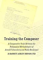 Training the composer : a comparative study between the pedagogical methodologies of Arnold Schoenberg and Nadia Boulanger