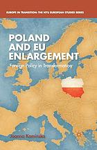 Poland and EU enlargement : foreign policy in transformation