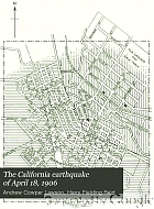 The California earthquake of April 18, 1906. Report of the State Earthquake Investigation Commission ...
